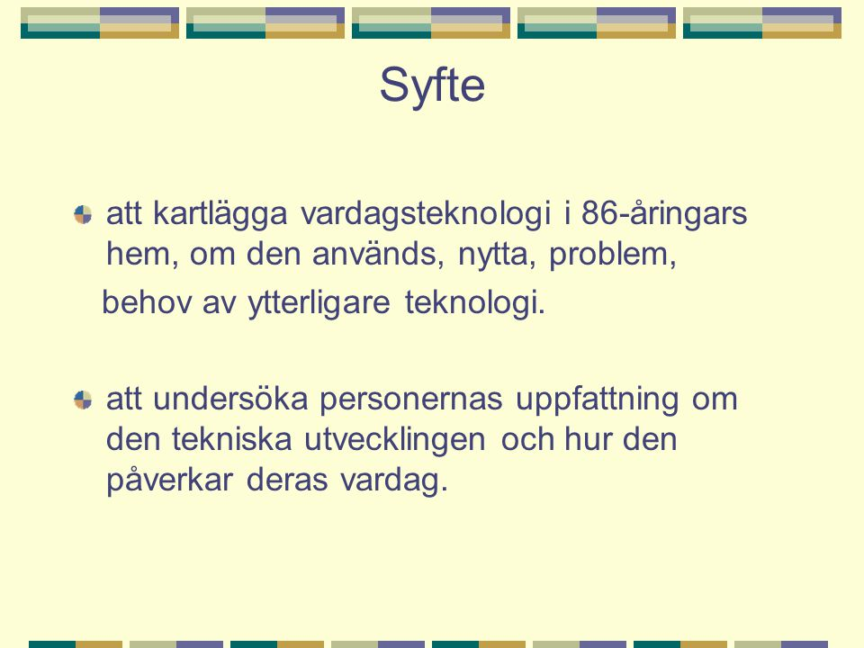 Kön och boende (n=274) % Kvinnor58 Män42 Lägenhet71 Villa19 Servicehus 7 Särskilt boende 3