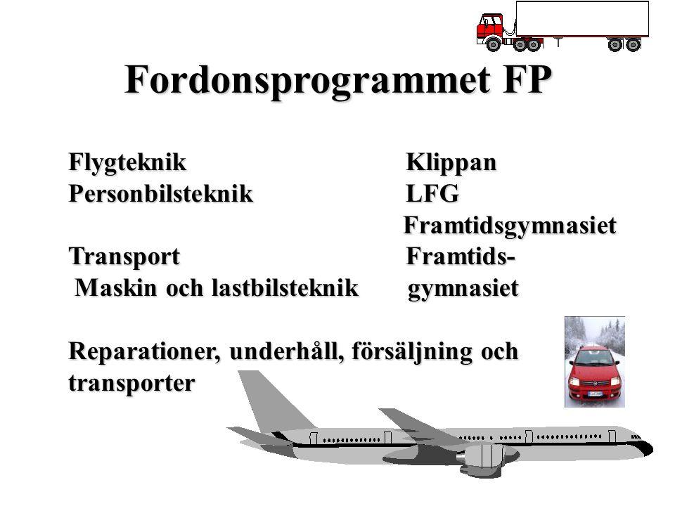Fordonsprogrammet FP FlygteknikKlippan PersonbilsteknikLFG Framtidsgymnasiet Framtidsgymnasiet Transport Framtids- Maskin och lastbilsteknik gymnasiet