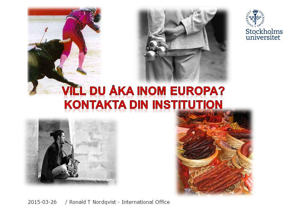 2015-03-26/ Ronald T Nordqvist - International Exchange Unit Utbytesprogram, nätverk och avtal  Erasmus3500SEK/mån  EILC150 Euro/mån  Nordplus/Nordlys200 Euro/mån  Linnaeus-Palme  MFS25,000SEK  University of the Arctic