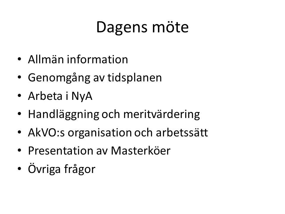 Dagens möte Allmän information Genomgång av tidsplanen Arbeta i NyA Handläggning och meritvärdering AkVO:s organisation och arbetssätt Presentation av