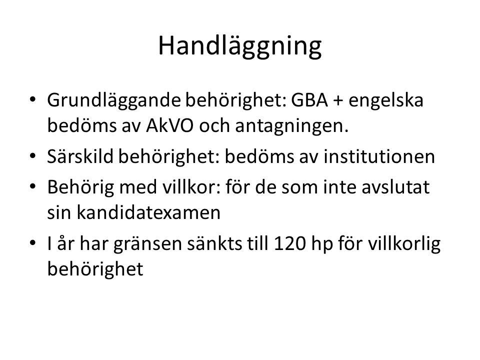 Handläggning Grundläggande behörighet: GBA + engelska bedöms av AkVO och antagningen. Särskild behörighet: bedöms av institutionen Behörig med villkor