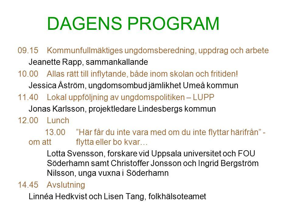 PROGRAM seminarium 3 november 09.15Kommunfullmäktiges ungdomsberedning, uppdrag och arbete Jeanette Rapp, sammankallande 10.00Lokal ungdomspolitik – hur gör vi den hållbar och långsiktig.