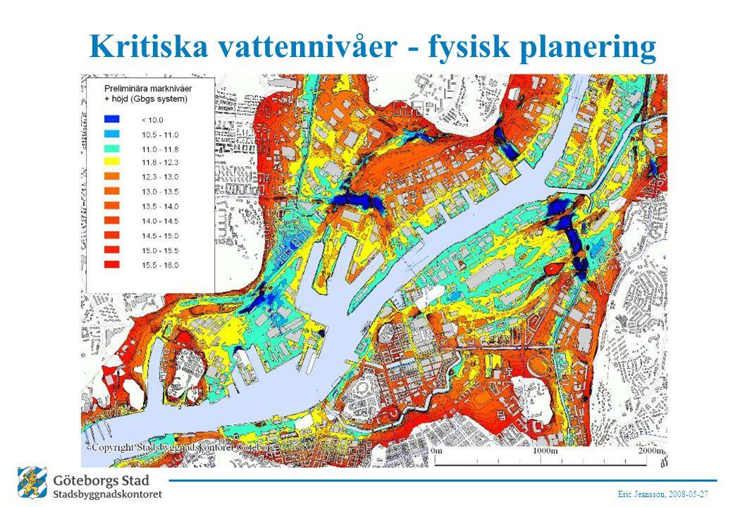 Eric Jeansson, 2008-05-27 Kritiska vattennivåer - fysisk planering