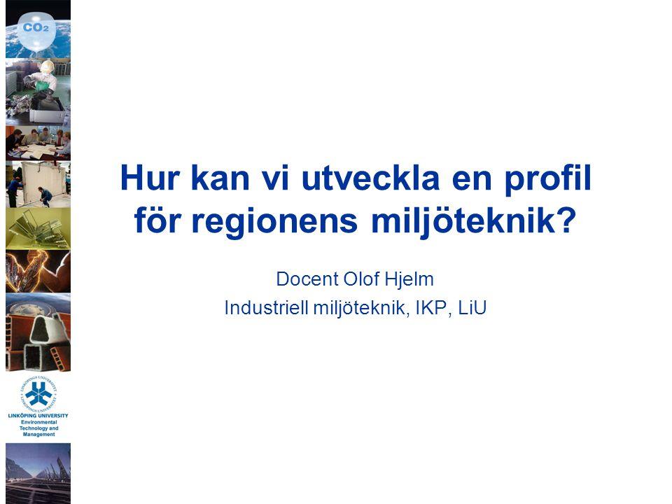 Hur kan vi utveckla en profil för regionens miljöteknik.