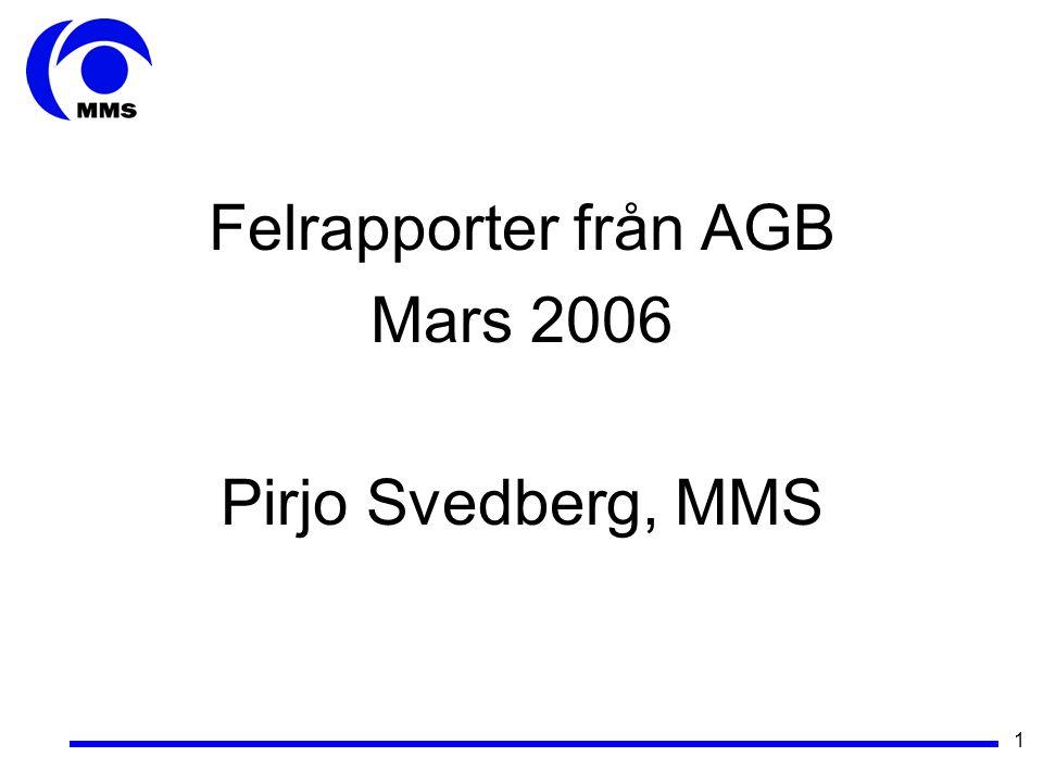 1 Felrapporter från AGB Mars 2006 Pirjo Svedberg, MMS