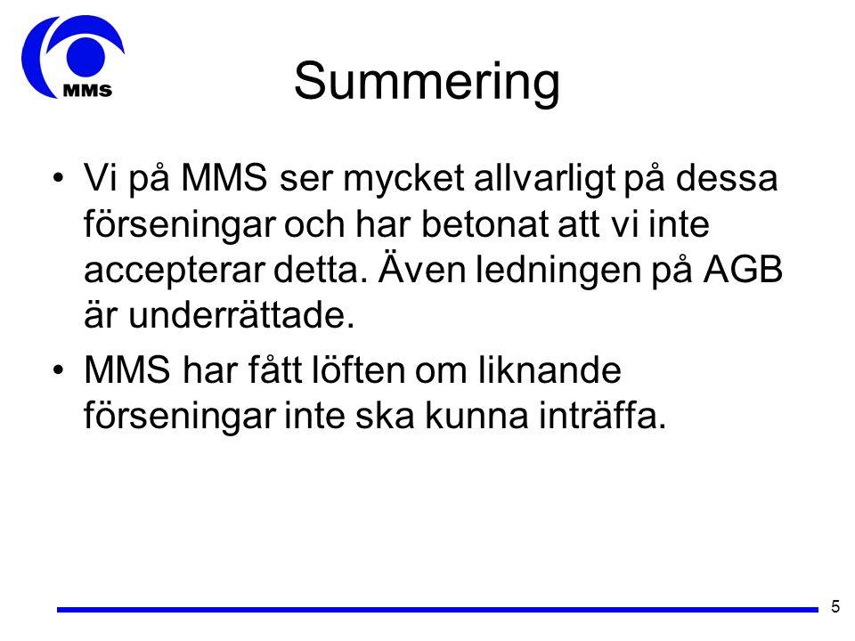 5 Summering Vi på MMS ser mycket allvarligt på dessa förseningar och har betonat att vi inte accepterar detta.