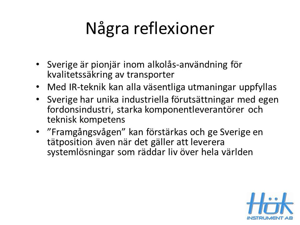 Några reflexioner Sverige är pionjär inom alkolås-användning för kvalitetssäkring av transporter Med IR-teknik kan alla väsentliga utmaningar uppfylla