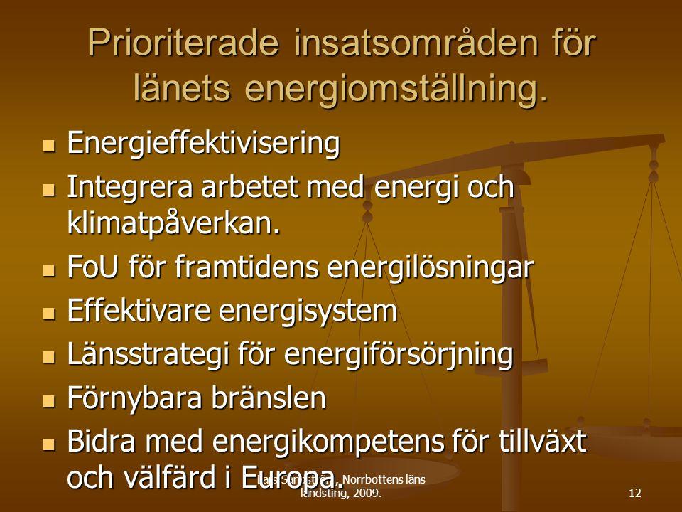 Lars Sandström, Norrbottens läns landsting, 2009.12 Prioriterade insatsområden för länets energiomställning. Energieffektivisering Energieffektiviseri