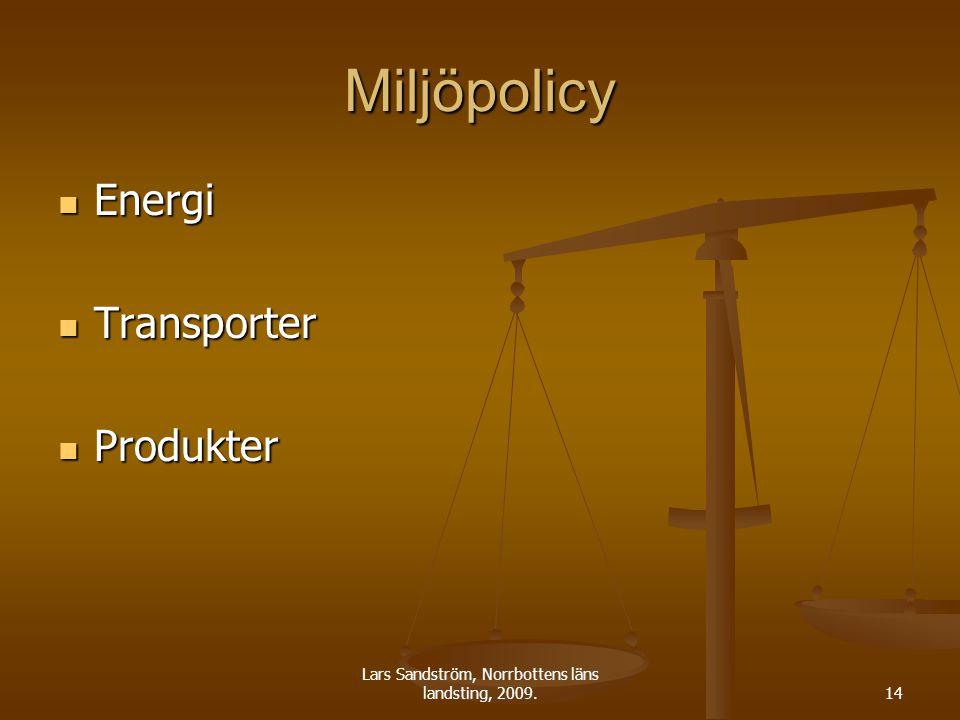Lars Sandström, Norrbottens läns landsting, 2009.14 Miljöpolicy Energi Energi Transporter Transporter Produkter Produkter