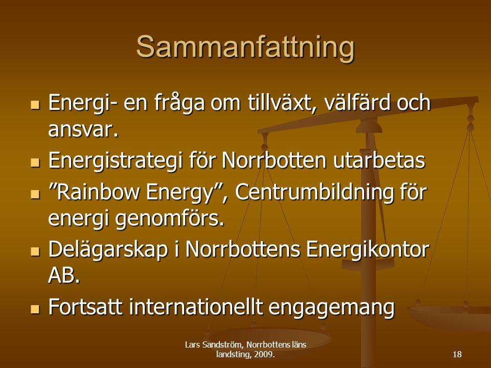 Lars Sandström, Norrbottens läns landsting, 2009.18 Sammanfattning Energi- en fråga om tillväxt, välfärd och ansvar.