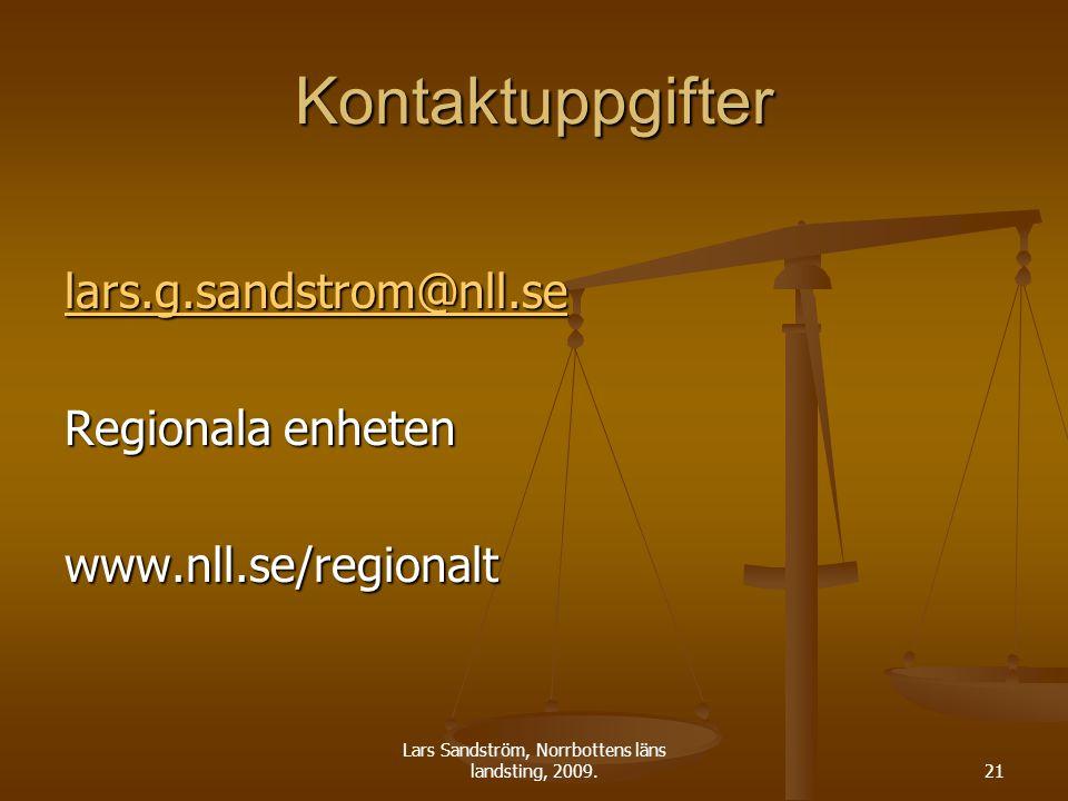 Lars Sandström, Norrbottens läns landsting, 2009.21 Kontaktuppgifter lars.g.sandstrom@nll.se Regionala enheten www.nll.se/regionalt