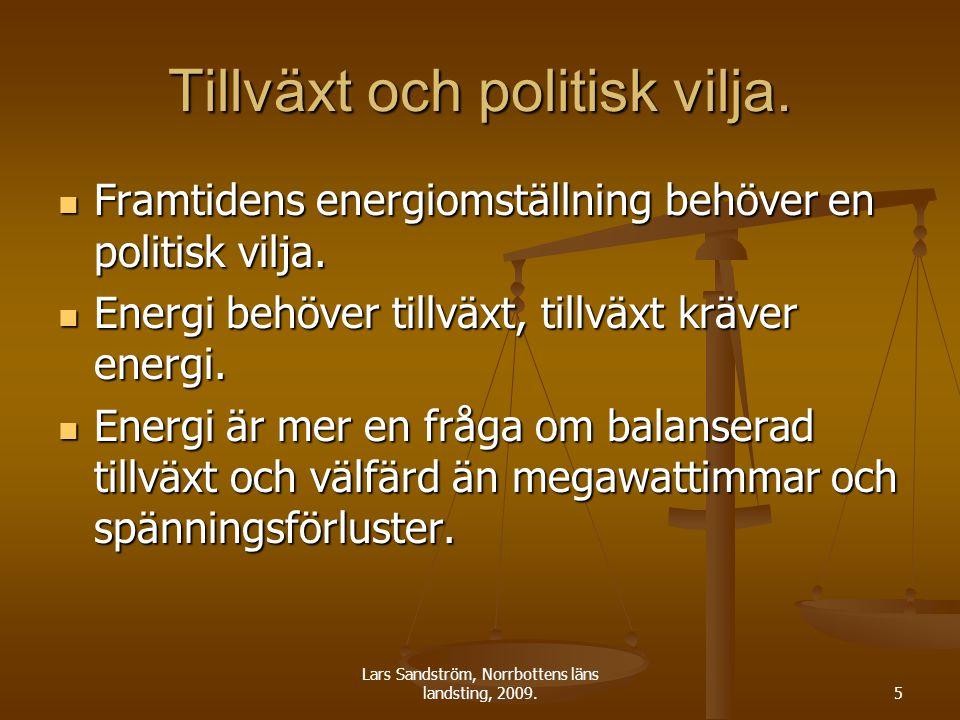 Lars Sandström, Norrbottens läns landsting, 2009.5 Tillväxt och politisk vilja. Framtidens energiomställning behöver en politisk vilja. Framtidens ene