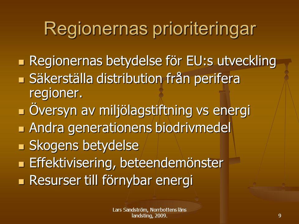 Lars Sandström, Norrbottens läns landsting, 2009.9 Regionernas prioriteringar Regionernas betydelse för EU:s utveckling Regionernas betydelse för EU:s
