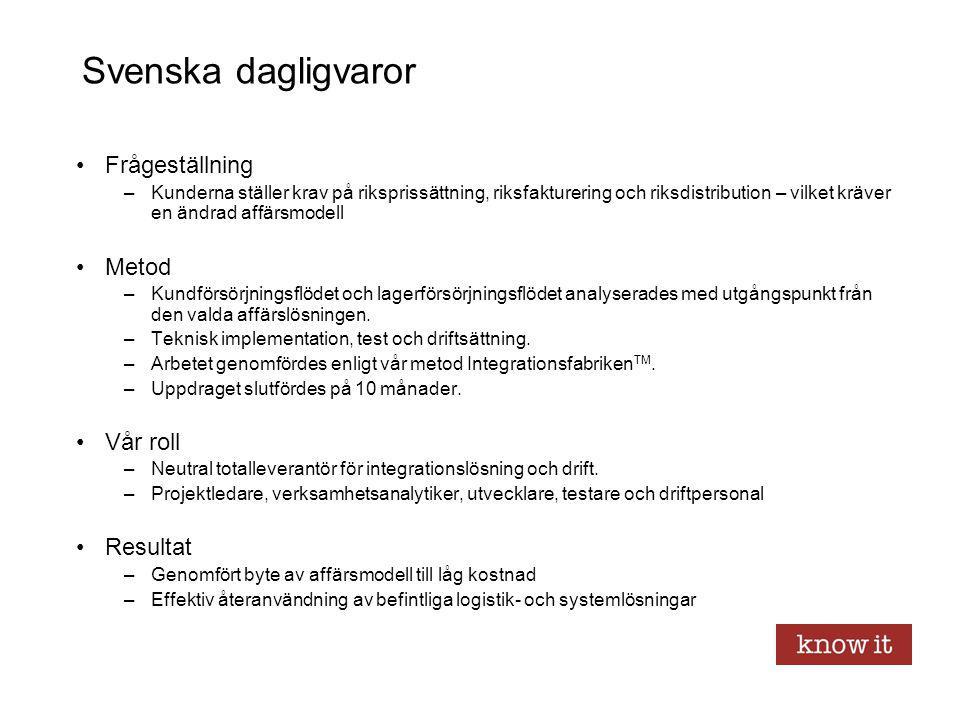 Svenska dagligvaror Frågeställning –Kunderna ställer krav på riksprissättning, riksfakturering och riksdistribution – vilket kräver en ändrad affärsmo