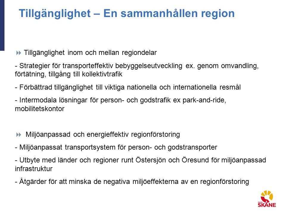 Tillgänglighet – En sammanhållen region  Tillgänglighet inom och mellan regiondelar - Strategier för transporteffektiv bebyggelseutveckling ex.