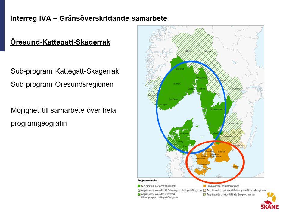 Interreg IVA – Gränsöverskridande samarbete Öresund-Kattegatt-Skagerrak Sub-program Kattegatt-Skagerrak Sub-program Öresundsregionen Möjlighet till samarbete över hela programgeografin