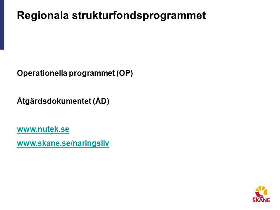 Regionala strukturfondsprogrammet Operationella programmet (OP) Åtgärdsdokumentet (ÅD) www.nutek.se www.skane.se/naringsliv