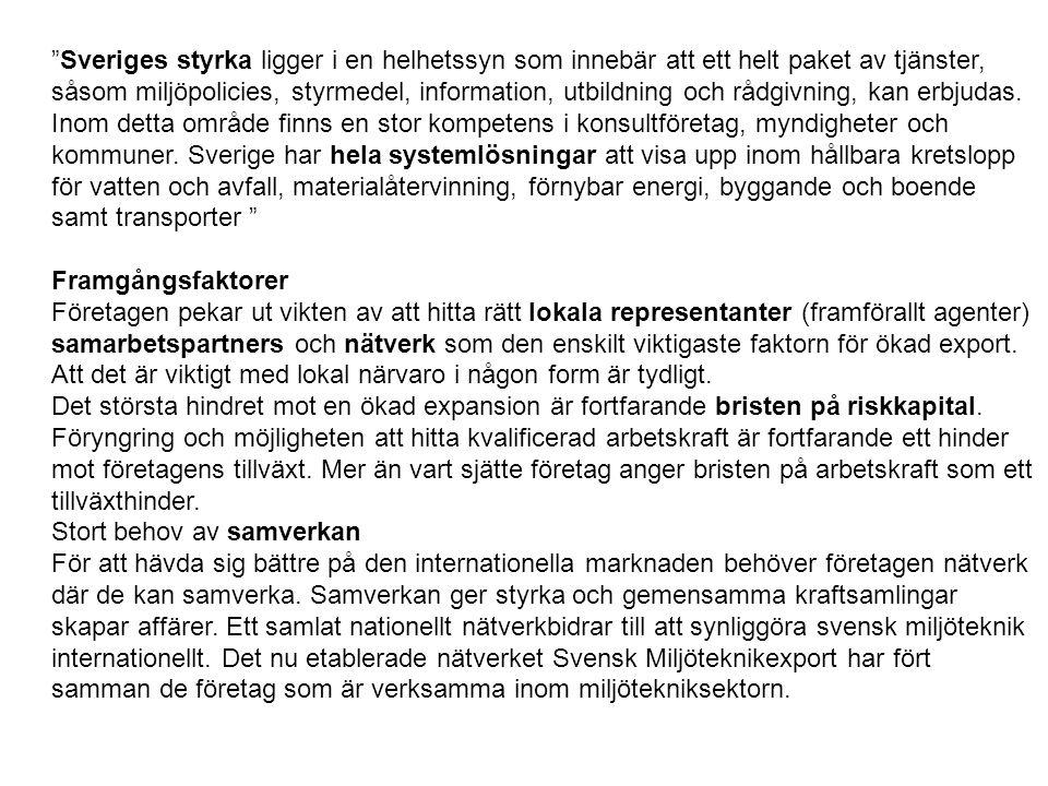 Sveriges styrka ligger i en helhetssyn som innebär att ett helt paket av tjänster, såsom miljöpolicies, styrmedel, information, utbildning och rådgivning, kan erbjudas.