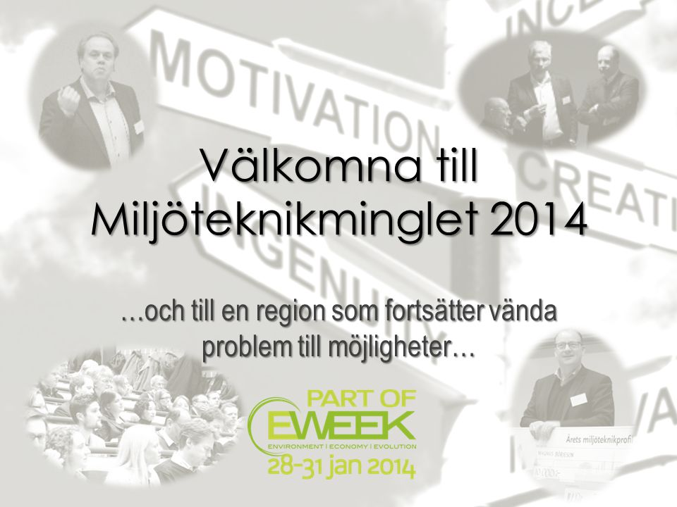 MILJÖTEKNIKMINGEL 2014 Förra året ….