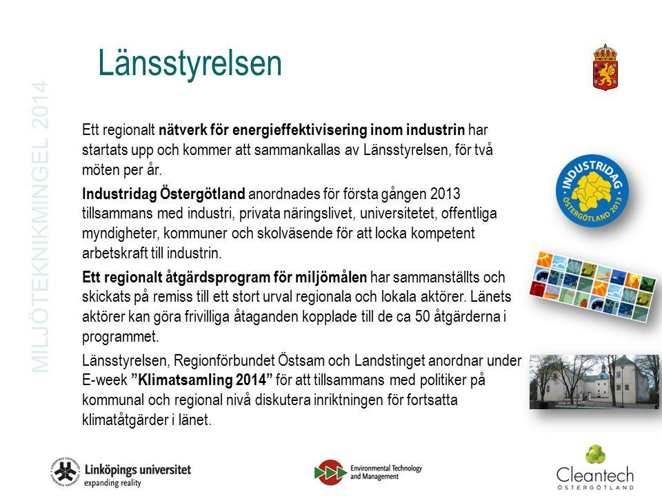 MILJÖTEKNIKMINGEL 2014 Ett regionalt nätverk för energieffektivisering inom industrin har startats upp och kommer att sammankallas av Länsstyrelsen, för två möten per år.