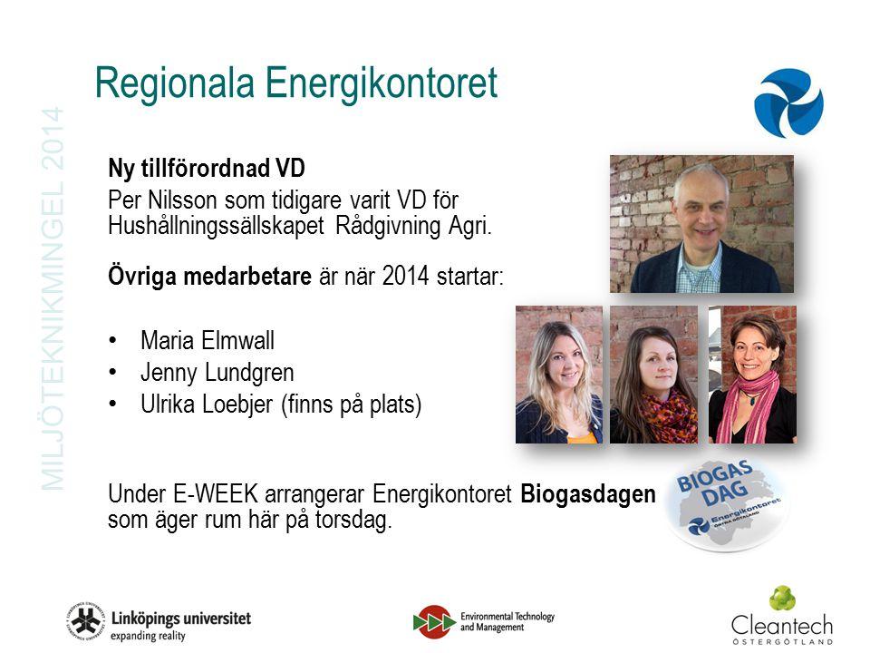 MILJÖTEKNIKMINGEL 2014 Regionala Energikontoret Ny tillförordnad VD Per Nilsson som tidigare varit VD för Hushållningssällskapet Rådgivning Agri.