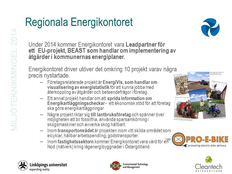 MILJÖTEKNIKMINGEL 2014 Regionala Energikontoret Under 2014 kommer Energikontoret vara Leadpartner för ett EU-projekt, BEAST som handlar om implementering av åtgärder i kommunernas energiplaner.