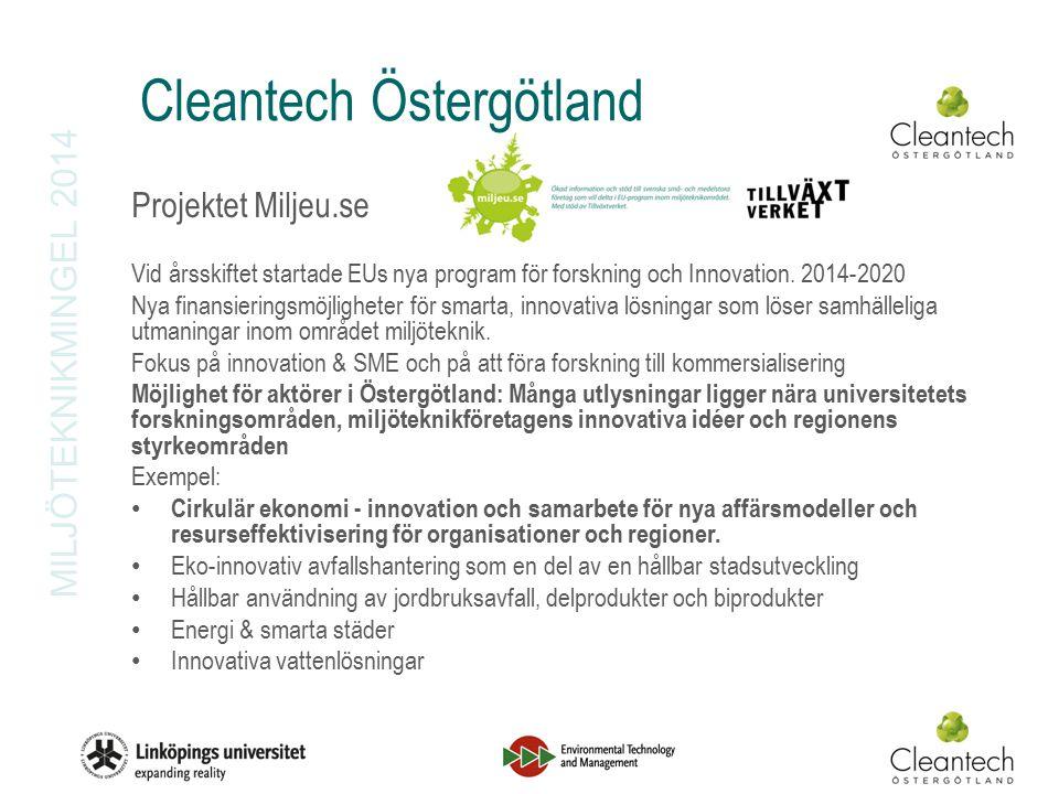 MILJÖTEKNIKMINGEL 2014 Cleantech Östergötland Projektet Miljeu.se Vid årsskiftet startade EUs nya program för forskning och Innovation.