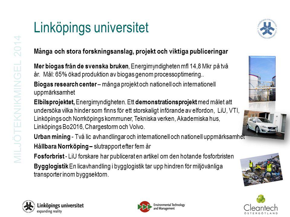 Linköpings universitet Många och stora forskningsanslag, projekt och viktiga publiceringar Mer biogas från de svenska bruken, Energimyndigheten mfl 14,8 Mkr på två år.