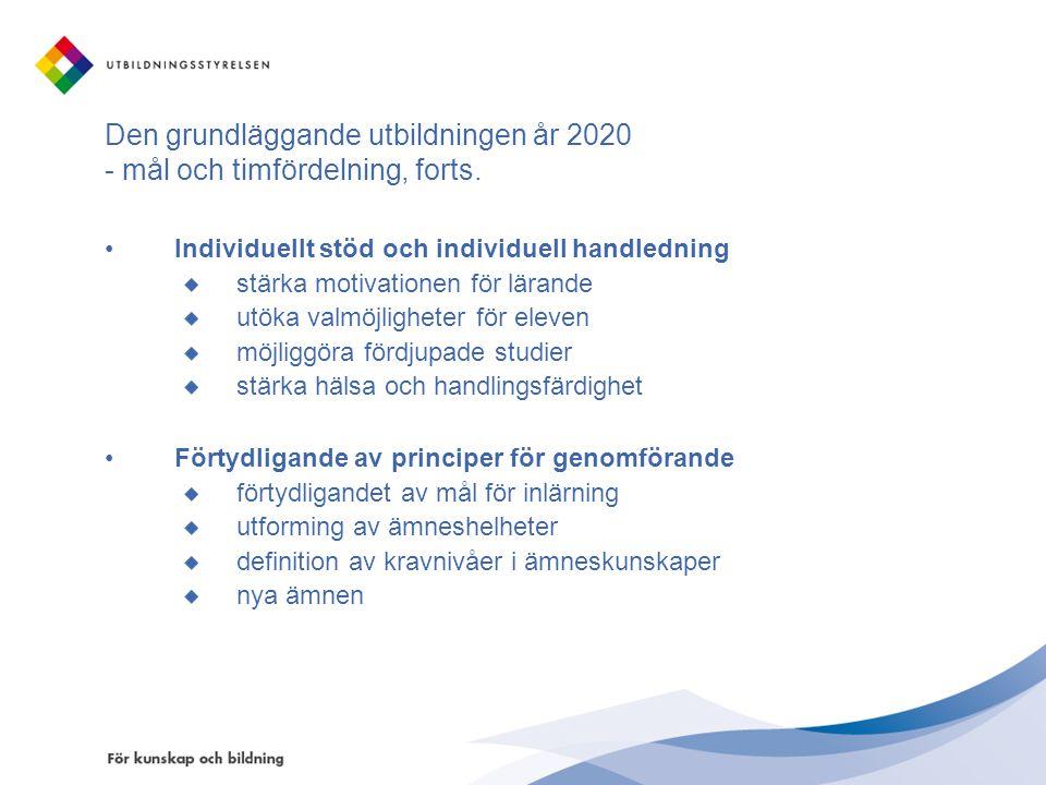 Den grundläggande utbildningen år 2020 - mål och timfördelning, forts.