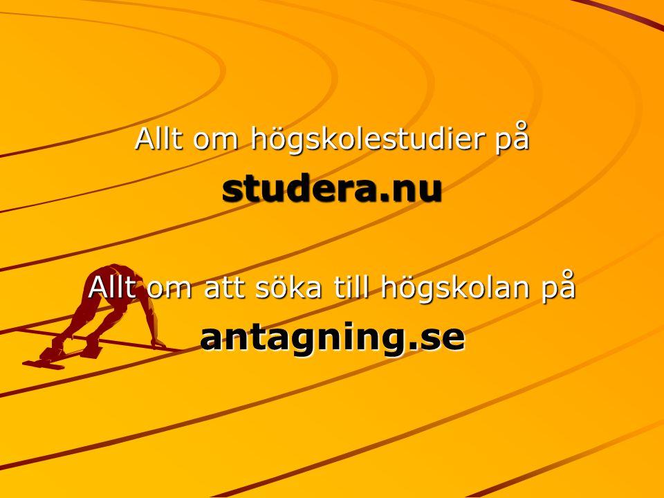 Allt om högskolestudier på studera.nu Allt om att söka till högskolan på antagning.se