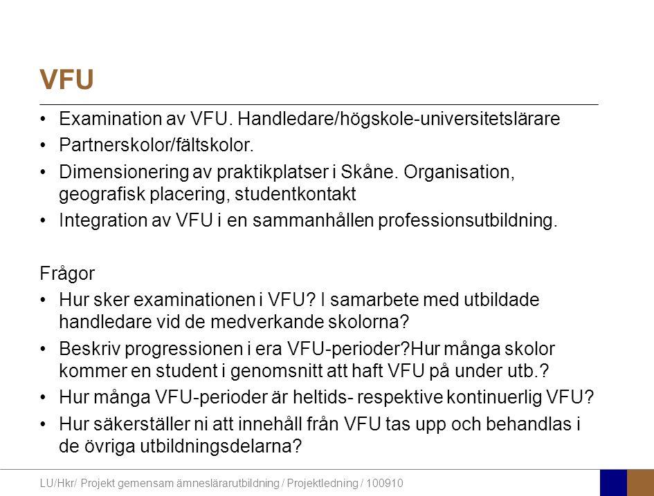 LU/Hkr/ Projekt gemensam ämneslärarutbildning / Projektledning / 100910 VFU Examination av VFU. Handledare/högskole-universitetslärare Partnerskolor/f