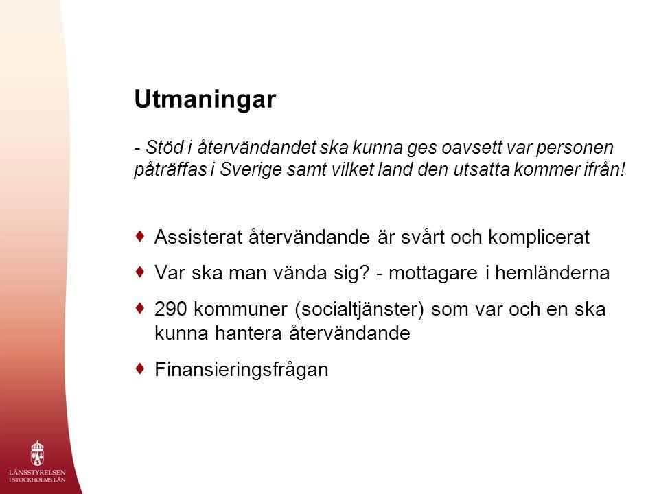 Utmaningar - Stöd i återvändandet ska kunna ges oavsett var personen påträffas i Sverige samt vilket land den utsatta kommer ifrån.