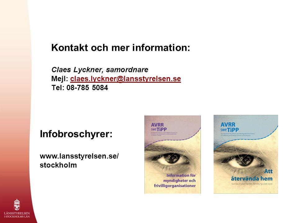 Kontakt och mer information: Claes Lyckner, samordnare Mejl: claes.lyckner@lansstyrelsen.se Tel: 08-785 5084claes.lyckner@lansstyrelsen.se Infobroschyrer: www.lansstyrelsen.se/ stockholm