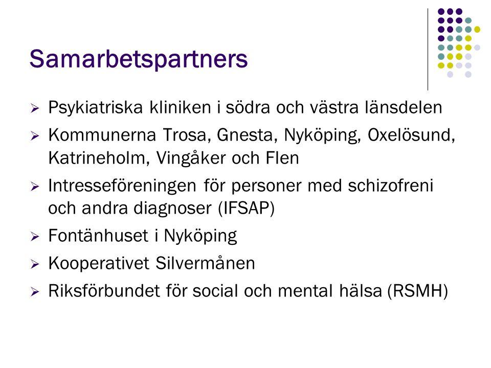 Samarbetspartners  Psykiatriska kliniken i södra och västra länsdelen  Kommunerna Trosa, Gnesta, Nyköping, Oxelösund, Katrineholm, Vingåker och Flen