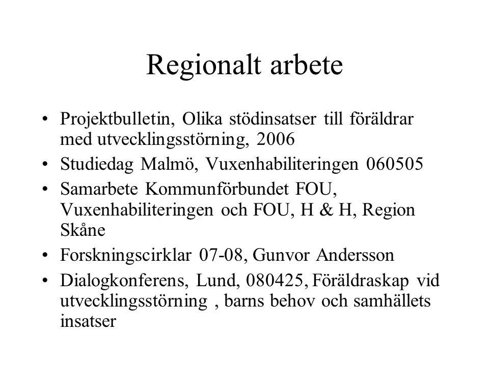 Regionalt arbete, forts SUF-grupp inom Vuxenhabiliteringen, Region Skåne, träffas två gånger per termin i Malmö, gemensamma frågeställningar, kunskapsspridning, konsultation m m