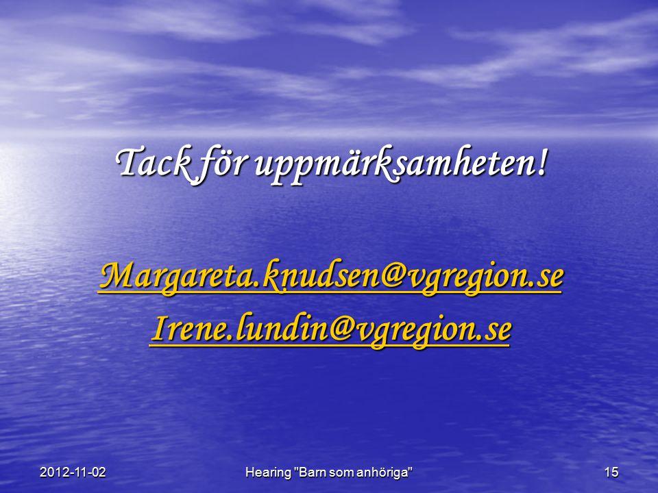 2012-11-02Hearing Barn som anhöriga 15 Tack för uppmärksamheten.