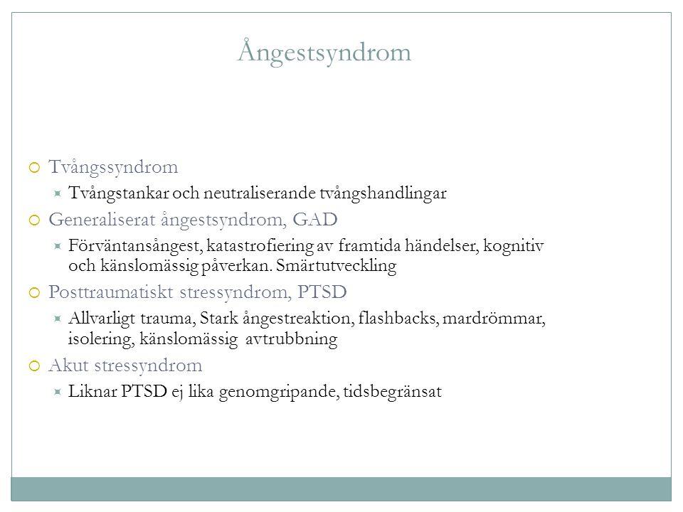 Ångestsyndrom  Tvångssyndrom  Tvångstankar och neutraliserande tvångshandlingar  Generaliserat ångestsyndrom, GAD  Förväntansångest, katastrofieri