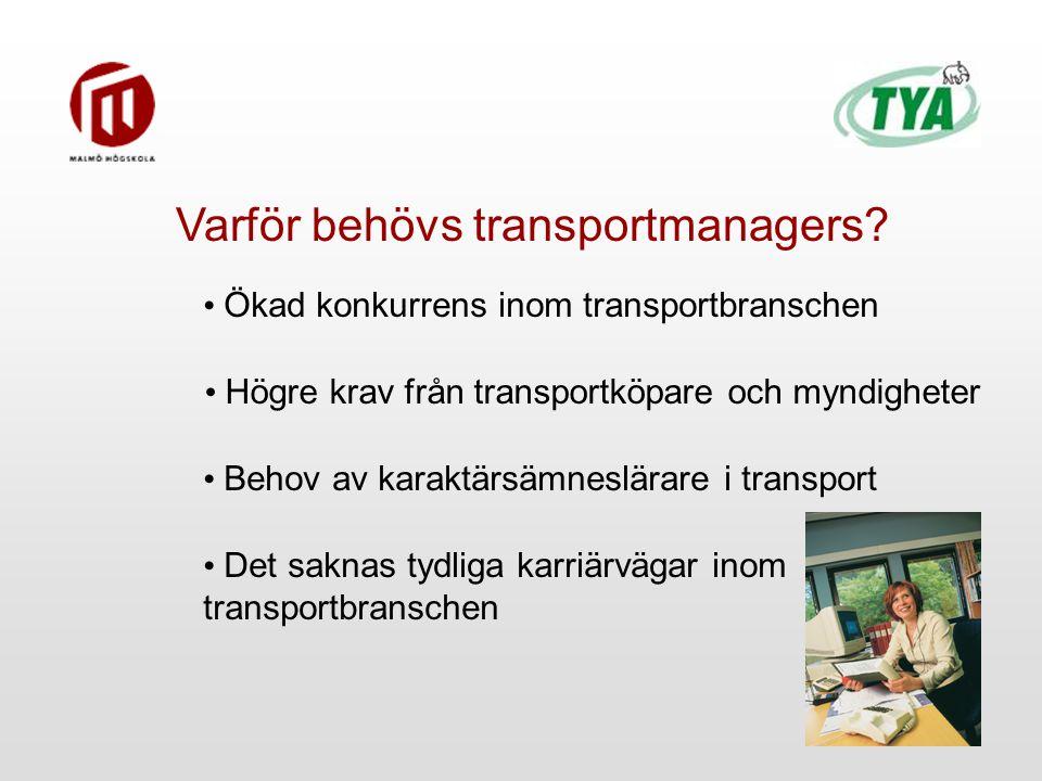 Högre krav från transportköpare och myndigheter Varför behövs transportmanagers.