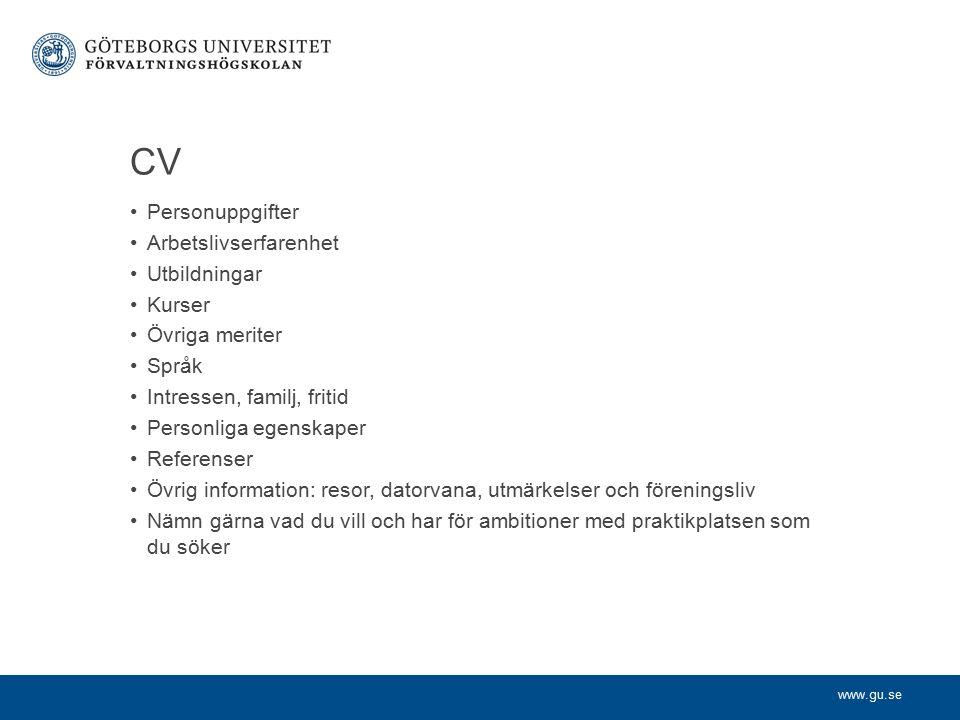 www.gu.se Personligt brev Vilka egenskaper/meriter har jag som gör mig lämpad för praktikplatsen.