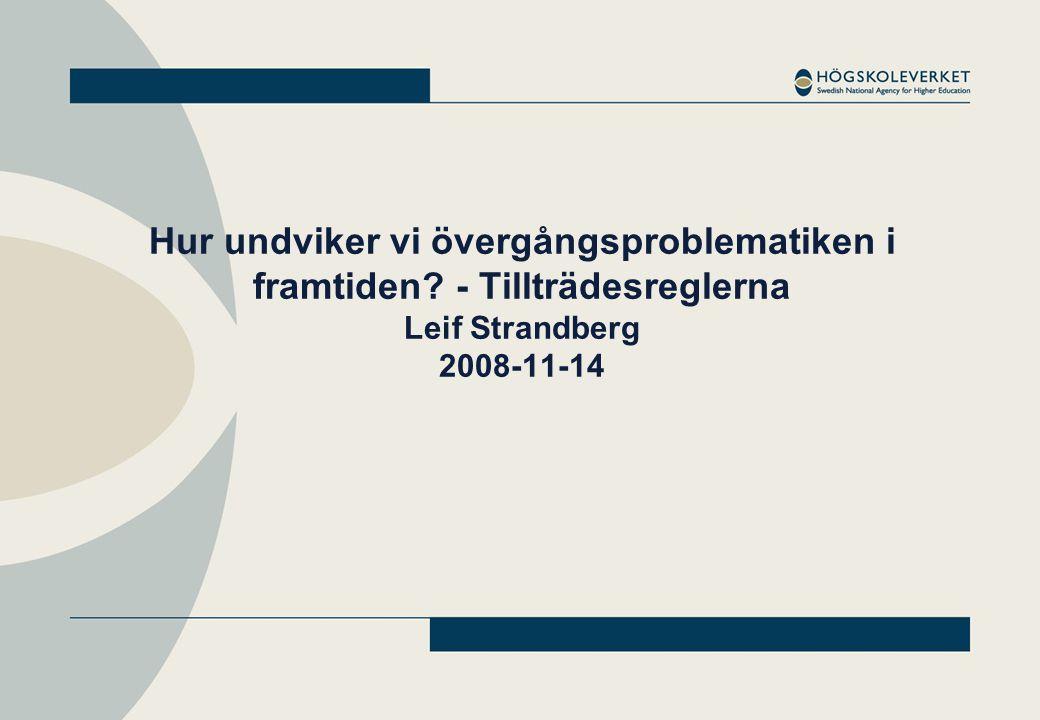 Hur undviker vi övergångsproblematiken i framtiden - Tillträdesreglerna Leif Strandberg 2008-11-14