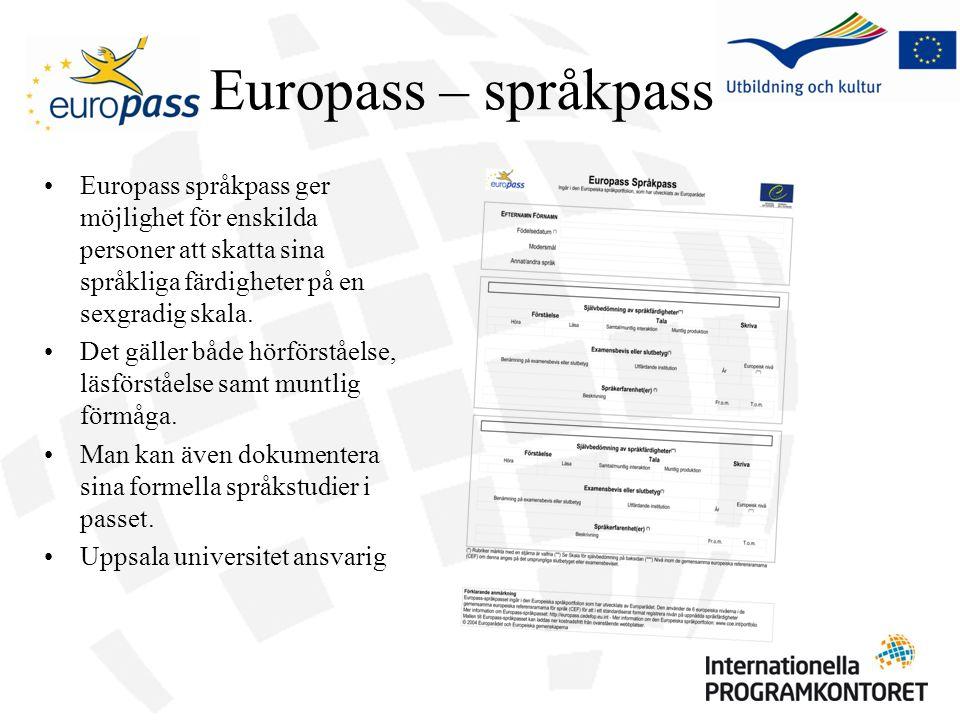 Europass – språkpass Europass språkpass ger möjlighet för enskilda personer att skatta sina språkliga färdigheter på en sexgradig skala. Det gäller bå