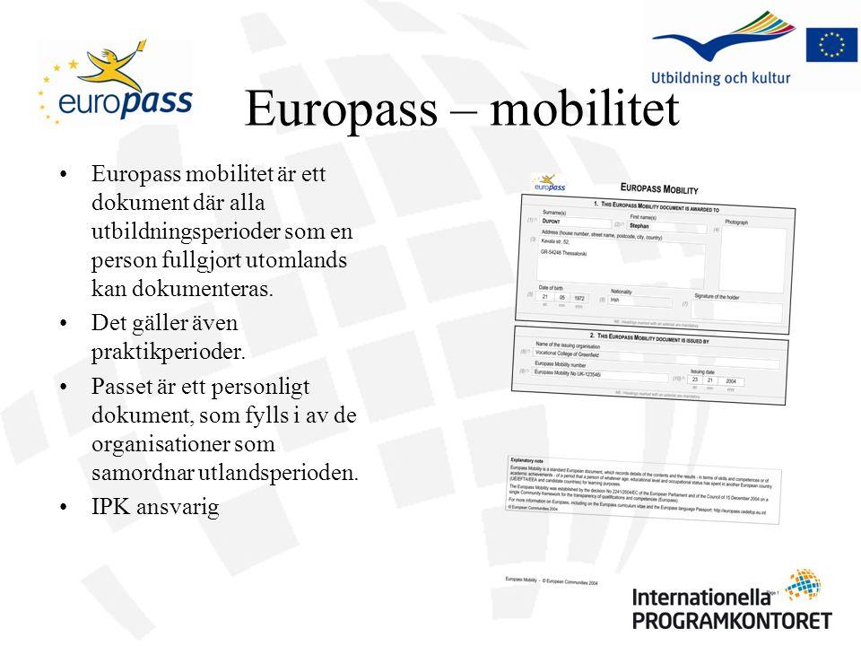 Europass – mobilitet Europass mobilitet är ett dokument där alla utbildningsperioder som en person fullgjort utomlands kan dokumenteras. Det gäller äv