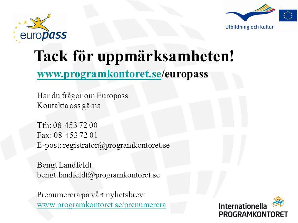 www.programkontoret.sewww.programkontoret.se/europass Har du frågor om Europass Kontakta oss gärna Tfn: 08-453 72 00 Fax: 08-453 72 01 E-post: registr