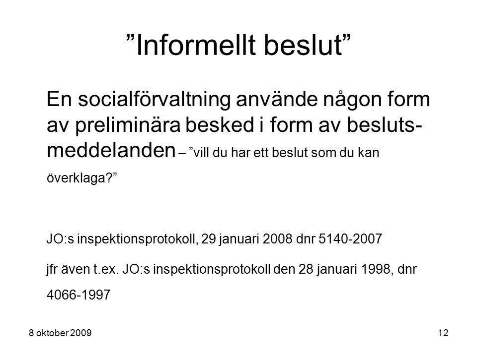 """8 oktober 200912 """"Informellt beslut"""" En socialförvaltning använde någon form av preliminära besked i form av besluts- meddelanden – """"vill du har ett b"""