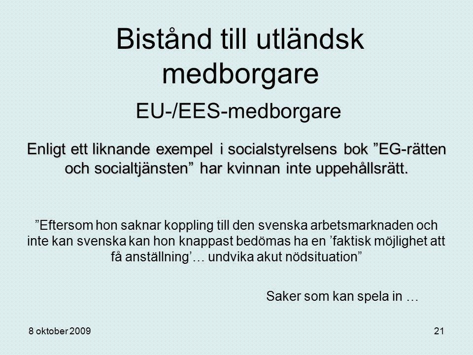 """8 oktober 200921 Bistånd till utländsk medborgare EU-/EES-medborgare Enligt ett liknande exempel i socialstyrelsens bok """"EG-rätten och socialtjänsten"""""""