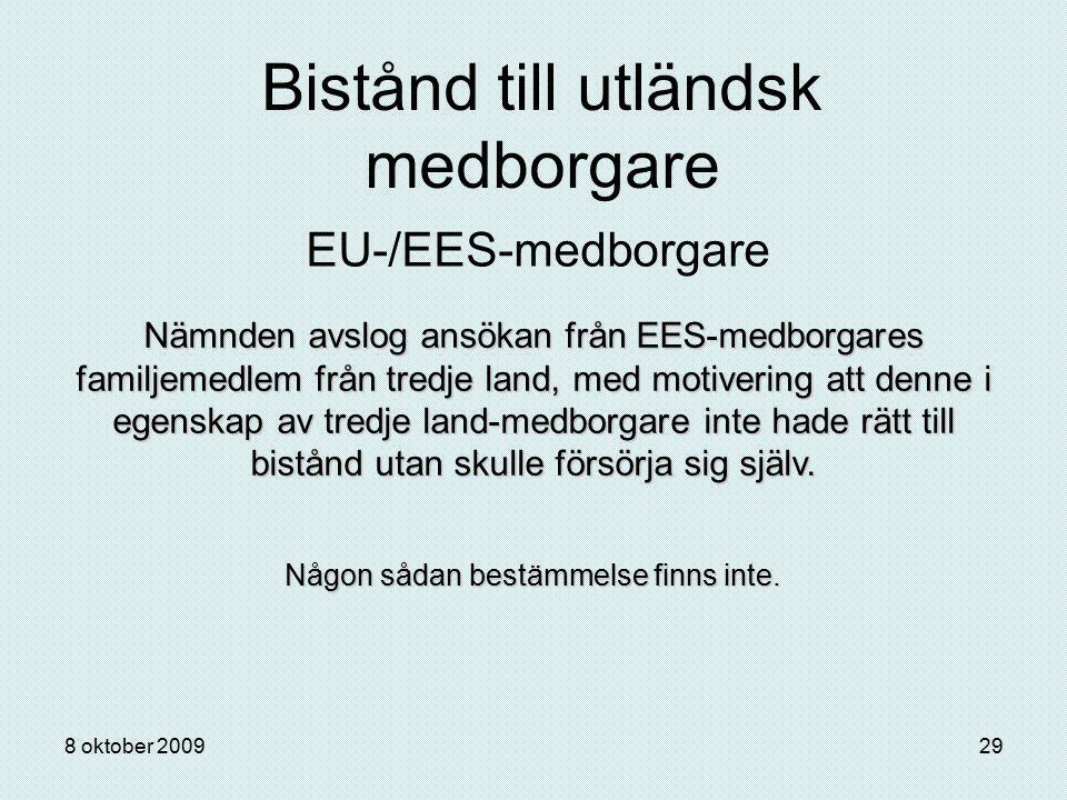 8 oktober 200929 Bistånd till utländsk medborgare EU-/EES-medborgare Nämnden avslog ansökan från EES-medborgares familjemedlem från tredje land, med m