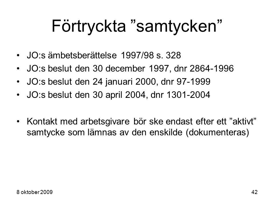 """8 oktober 200942 Förtryckta """"samtycken"""" JO:s ämbetsberättelse 1997/98 s. 328 JO:s beslut den 30 december 1997, dnr 2864-1996 JO:s beslut den 24 januar"""