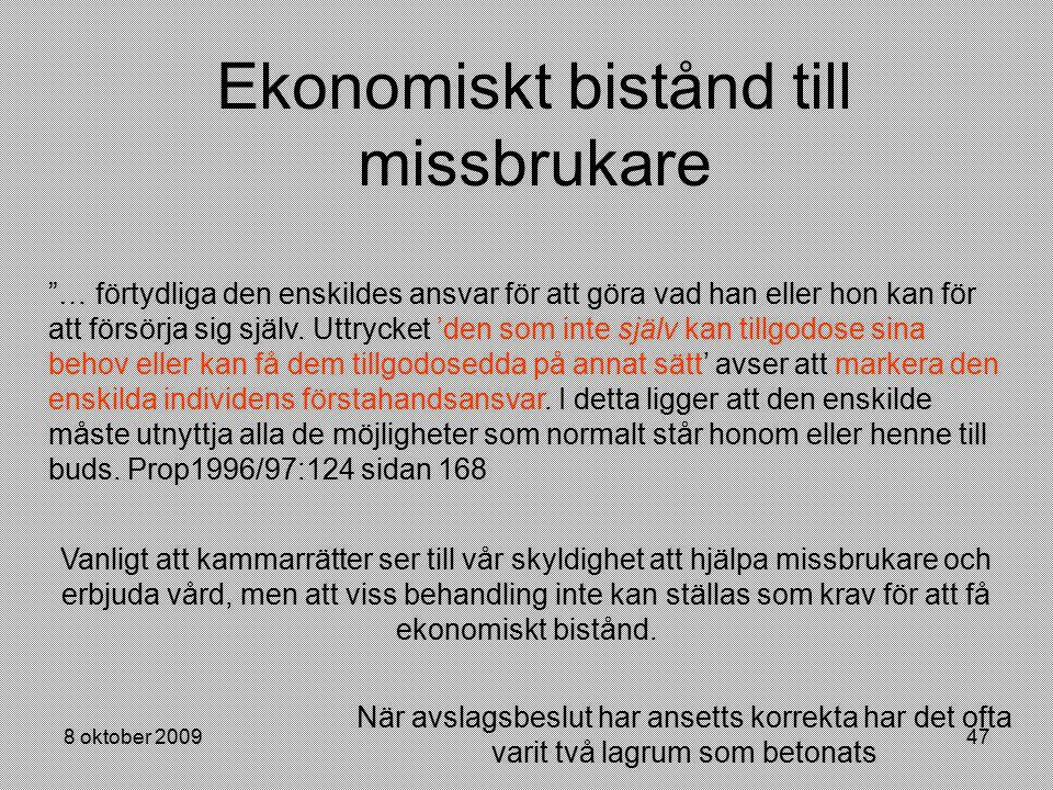 """8 oktober 200947 Ekonomiskt bistånd till missbrukare """"… förtydliga den enskildes ansvar för att göra vad han eller hon kan för att försörja sig själv."""