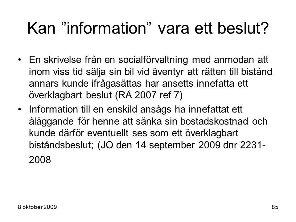 """8 oktober 200985 Kan """"information"""" vara ett beslut? En skrivelse från en socialförvaltning med anmodan att inom viss tid sälja sin bil vid äventyr att"""