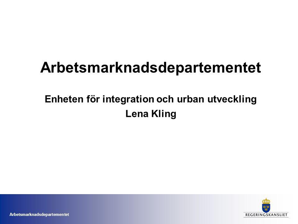 Arbetsmarknadsdepartementet Enheten för integration och urban utveckling Lena Kling